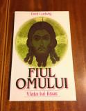 Emil Ludwig - Fiul Omului. Viata lui Iisus (2000 - Ca noua!)