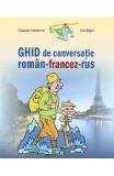 Ghid de conversatie roman-francez-rus - Cezaria Vasilache, Ala Bujor
