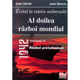Al doilea razboi mondial - Volumul IV | Zorin Zamfir, Jean Banciu