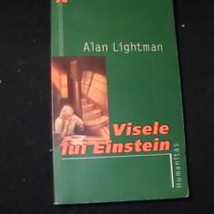 VISELE LUI EINSTEIN-ALAN LIGHTMAN-TRAD. SORIN PALIGA-