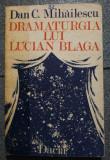 Dan C. Mihăilescu - Dramaturgia lui Lucian Blaga