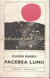 Facerea Lumii - Eugen Barbu