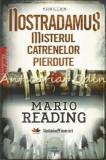 Cumpara ieftin Nostradamus. Misterul Catrenelor Disparute - Mario Reading
