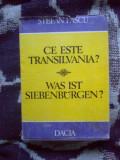 A8 CE ESTE TRANSILVANIA? - STEFAN PASCU - EDITIE BILINGVA ROMANO-GERMANA