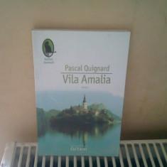 VILA AMALIA - Pascal Quignard, Humanitas