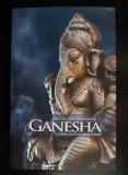 Mataji Devi Vanamali - Ganesha: legenda zeului cu cap de elefant