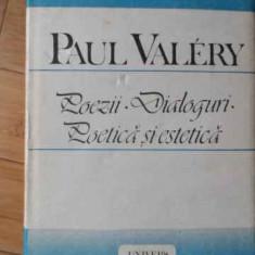 Poezii Dialoguri Poetica Si Estetica - Paul Valery ,521112