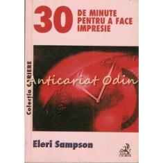 30 De Minute Pentru A Face Impresie - Eleri Sampson