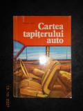 TAMARA RADU - CARTEA TAPITERULUI AUTO