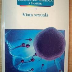 ENCICLOPEDIA MEDICALA A FAMILIEI VOL II VIATA SEXUALA , 2011