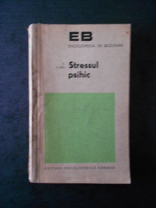 R. FLORU - STRESUL PSIHIC (1974, contine sublinieri)