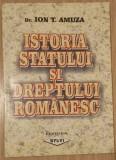 ION T. AMUZA - ISTORIA STATULUI SI DREPTULUI ROMANESC {2001}