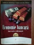 Economie bancara: Repere teoretice si studiu monografic- Vasile Cocris, Dan Chirlesan