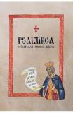 Psaltirea Sfantului Proroc David, tradusa si comentata in Muntele Athos