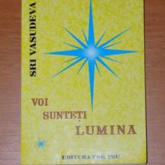 VOI SUNTETI LUMINA de SERI VASUDEVA 2003