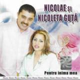 CD Nicolae Și Nicoleta Guță – Pentru Inima Mea, original, manele