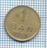 AX 584 MONEDA- ROMANIA - 1 BAN -ANUL 1953 -STAREA CARE SE VEDE
