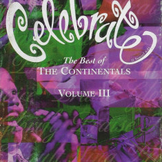 Caseta The Continentals – Celebrate (The Best Of The Continentals Volume III)