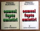 Cumpara ieftin Francisc Munteanu - Oameni, fapte, amintiri (2 volume)