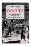 Inchiziția. O istorie a terorii în secolele al XV-lea – al XVIII-lea (Carte pentru toți)