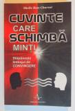 CUVINTE CARE SCHIMBA MINTI , STAPANESTE LIMBAJUL DE CONVINGERE de SHELLE ROSE CHARVET , 2006