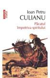 Pacatul impotriva spiritului - Ioan Petru Culianu, Polirom