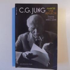 AMINTIRI , VISE , REFLECTII DE C.G. JUNG, Humanitas