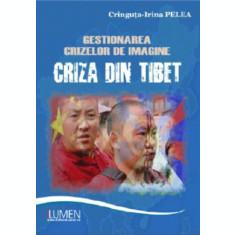 Gestionarea crizelor de imagine. Criza din Tibet - Cringuta Irina PELEA