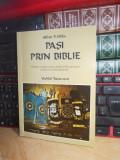 ALFRED P. GIBBS - PASI PRIN BIBLIE * VOL. 1 : VECHIUL TESTAMENT , 1996