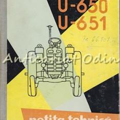 Tractor U-650 Si U-651. Notita Tehnica - Tiraj: 8000 Exemplare