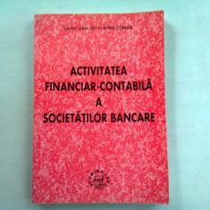 ACTIVITATEA FINANCIAR CONTABILA A SOCIETATILOR BANCARE - FLORIN COMAN