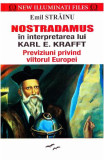 Cumpara ieftin Nostradamus in interpretarea lui Karl E. Krafft. Prestige