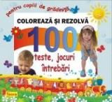 Coloreaza si rezolva - 100 teste, jocuri, intrebari pentru copiii de gradinita | Diana Rotaru, teora