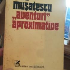 Aventuri aproximative, vol. 1 – Vlad Musatescu