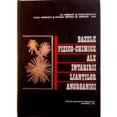 BAZELE FIZICO-CHIMICE ALE INTARIRII LIANTILOR ANORGANICI de VASILE MOLDOVAN, ANNEMARIE PURI, 1972