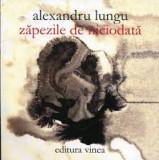 Alexandru Lungu, Zapezile de niciodata