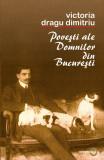 Povesti ale Domnilor din Bucuresti | Victoria Dragu Dimitriu