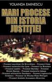 Mari procese din istoria justitiei/Yolanda Eminescu