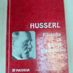FILOSOFIA CA STIINTA RIGUROASA-HUSSERL 1994