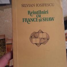REINTALNIRI CU FRANCE SI SHAW-SILVIAN IOSIFESCU