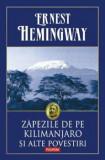 Cumpara ieftin Zapezile de pe Kilimanjaro si alte povestiri/Ernest Hemingway