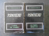 VASILE VOICULESCU - POVESTIRI  2 volume  CAPUL DE ZIMBRU / ULTIMUL BEREVOI