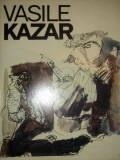 VASILE KAZAR de DAN GRIGORESCU, BUC., 1988