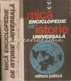 Cumpara ieftin Mica Enciclopedie De Istorie Universala - Marcel D. Popa, Horia C. Matei