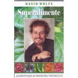 Superalimente | David Wolfe, Adevar Divin