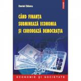 Cand finanta submineaza economia si democratia - Daniel Daianu, Giorgio Basevi et al.