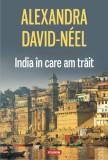 India în care am trăit