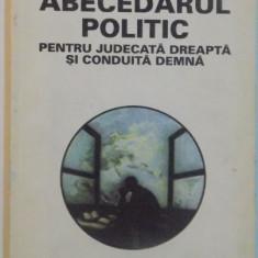 ABECEDARUL POLITIC PENTRU JUDECATA DREAPTA SI CONDUITA DEMNA, 1993
