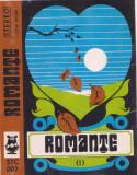 Caseta audio: Romante ( originala Electrecord STC007 , stare foarte buna )