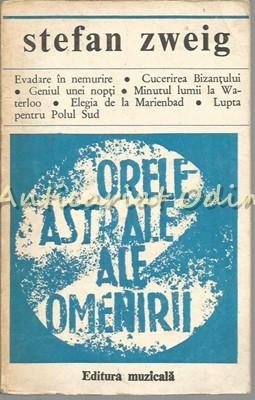 Orele Astrale Ale Omenirii. Miniaturi Istorice - Stefan Zweig foto